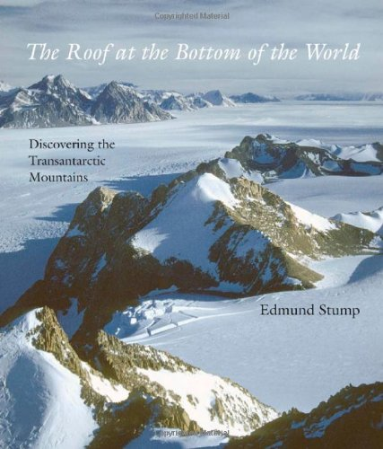 The Roof at the Bottom of the World: Discovering the Transantarctic Mountains