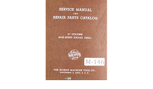 Array - morris 11   column mor speed radial drill service  u0026 parts manual year      rh   amazon com