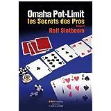 Omaha Pot-Limit, les Secrets des Pros, volume 1 (French Edition)