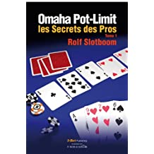 Omaha Pot-Limit, les Secrets des Pros, volume 1 (French Edition)