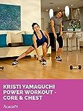 Kristi Yamaguchi: Power Workout - Core & Chest