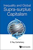 img - for Inequality and Global Supra-Surplus Capitalism book / textbook / text book