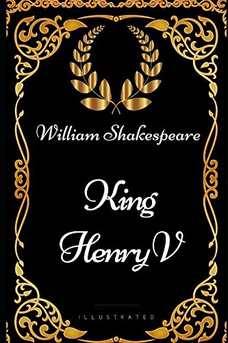 Download King Henry V: By William Shakespeare - Illustrated pdf epub