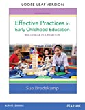 Effective Practices in Early Childhood Education : Building a Foundation, Loose-Leaf Version, Bredekamp, Sue, 0133388786