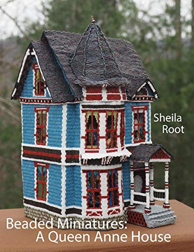 Beaded Miniatures: A Queen Anne House