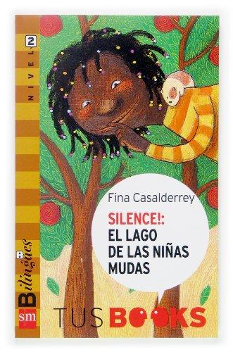 Silence! El lago de las niñas mudas: Tus Books Nivel 2 por Fina Casalderrey,Claudia Ranucci