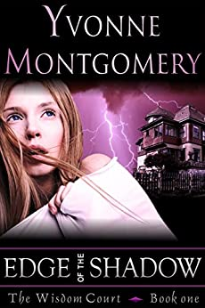 Edge of the Shadow (The Wisdom Court Series, Book 1) by [Montgomery, Yvonne]