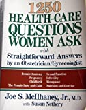 img - for One Thousand Two Hundred and Fifty Health-Care Questions Women Ask by Joe Milhaney (1990-12-05) book / textbook / text book
