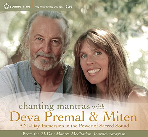 Chanting Mantras with Deva Premal & Miten: A 21-Day Immersion in the Power of Sacred Sound by SOUNDS TRUE RECORDS