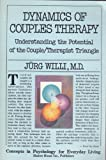 Dynamics of Couples Therapy, Jurg Willi, 0897930185