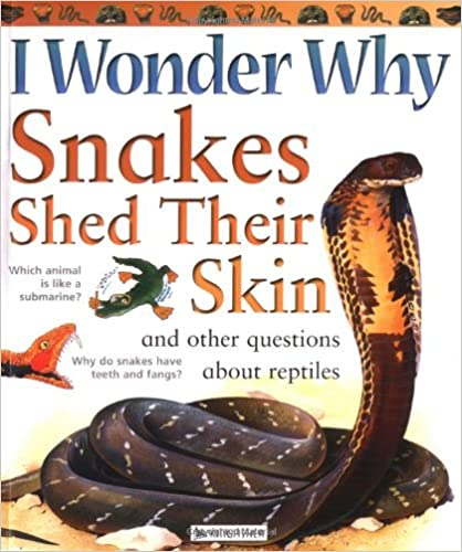 Descargar Libros I Wonder Why Snakes Shed Their Skin: And Other Questions About Reptiles De PDF A PDF