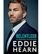 Relentless: 12 Rounds to Success: WINNER AT THE SPORTS BOOK AWARDS 2021