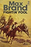 Fightin Fool, Max brand, 0671818953
