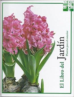 El Libro del Jardín. Plantas para el exterior: Amazon.es: Libros