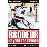 Brodeur: Beyond the Crease: US Edition by Martin Brodeur (2006-11-10)