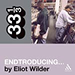 DJ Shadow's 'Endtroducing…' (33 1/3 Series) | Eliot Wilder