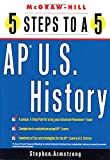 5 Steps to a 5 on the Advanced Placement Examinations : U. S. History, Villamagna, George and Freedson, Grace, 0071377174