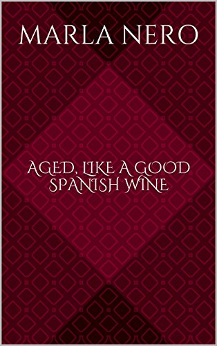 Aged Spanish Wine (Aged, Like a Good Spanish Wine (Real Fantasies for Real Women Book)