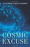 Cosmic Excuse, Elizabeth Bishop, 1495247651
