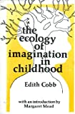 The Ecology of Imagination in Childhood, Edith Cobb, 0231038704