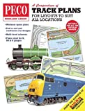 A Compendium of Track Plans: For Layouts to Suit All Locations (PECO Modellers Library)