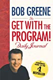 The Get with the Program! Daily Journal, Bob Greene, 1451657730