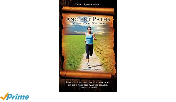 Ancient Paths to Health and Wellness