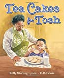 Tea Cakes for Tosh, Kelly Starling Lyons, 0399252134