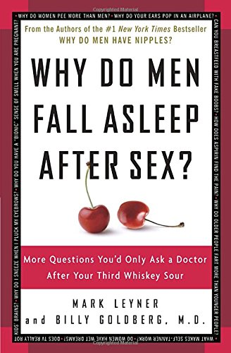 Why Do Men Fall Asleep After Sex?: More Questions You'd Only Ask a Doctor After Your Third Whiskey - Fall Guide Style Mens
