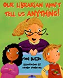 img - for Our Librarian Won't Tell Us Anything! (Mrs. Skorupski Story) book / textbook / text book