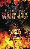 Sun Tzu and the Art of Fireground Leadership