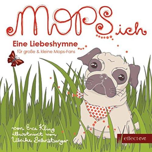 MOPSich: Eine Liebeshymne für große & kleine Mops-Fans - Geschenkbuch