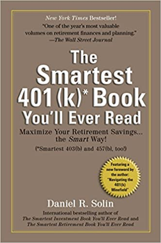 Smartest 401k Book Youll Ever Read Maximize Your Retirement