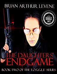 The Daughters Endgame: T.O.G.G.L.E # 2 (T:O.G.G.L.E: The Other Girls Get Lucifer Everyday)