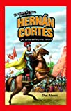 Hernan Cortes y la caida del imperio azteca/Hernan Cortes and the Fall of the Aztec Empire (Historietas Juveniles: Biografias/Jr. Graphic Biographies) (Spanish Edition)