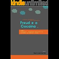 Freud e a Cocaína: pequenos romances da história de Freud e Jung .