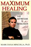 Maximum Healing: Your East-West Guide to Natural Health