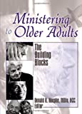 Ministering to Older Adults, , 0789030497