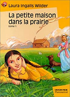 La petite maison dans la prairie : [1], Wilder, Laura Ingalls