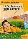 La Petite Maison dans la prairie, tome 1 par Ingalls Wilder
