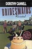 Bridesmaids Revisited, Dorothy Cannell, 0783892721