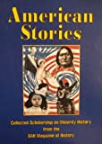 American Stories : Collected Scholarship on Minority History from the OAH Magazine, Various, 1884141021