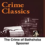 Crime Classics: The Crime of Bathsheba Spooner | Morton Fine,David Friedkin