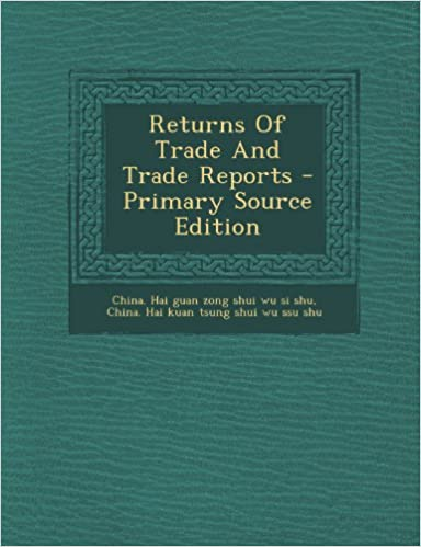 Book Returns Of Trade And Trade Reports - Primary Source Edition