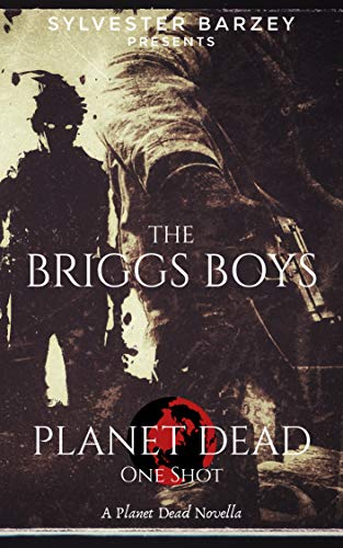 Search : Planet Dead One Shot: The Briggs Boys (A Post-Apocalyptic Zombie Horror)