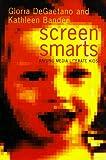 Screen Smarts, Gloria DeGaetano and Kathleen Bander, 0395715504