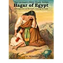 Hagar of Egypt: A Perspective on Strength, Courage & Faith (The Layman's Bible Study Series Book 1)