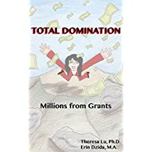 Total Domination: Millions from Grants