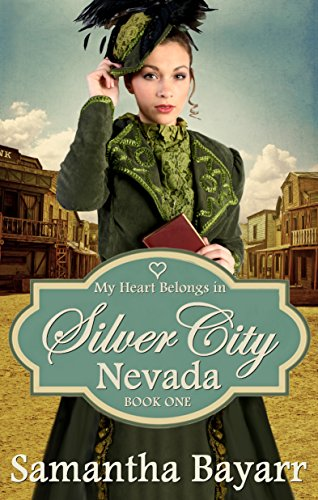My Heart Belongs in Silver City, Nevada: Historical Western Romance (Mail Order Bride Romance Book 1) cover