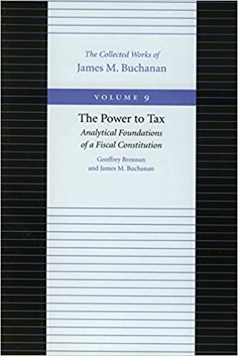 Book 9: Power to Tax, The (Collected Works of James M. Buchanan)